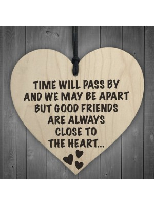 Good Friends Always Close To The Heart Wooden Plaque