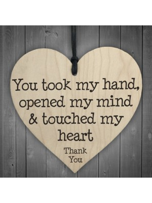 You Touched My Heart Wooden Hanging Plaque Thank You Gift