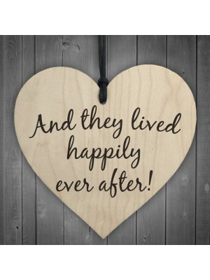 They Lived Happily Ever After Wooden Hanging Heart Plaque