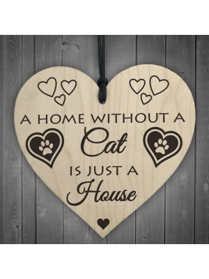 Home Without A Cat Is Just A House Wooden Hanging Heart