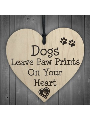 Dog Leave Paw Prints On Your Heart Wooden Hanging Plaque