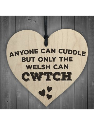 Only The Welsh Can CWTCH Wooden Hanging Heart Plaque