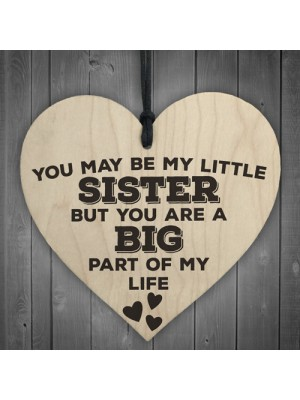 Little Sister Big Part Of My Life Wooden Hanging Heart Plaque