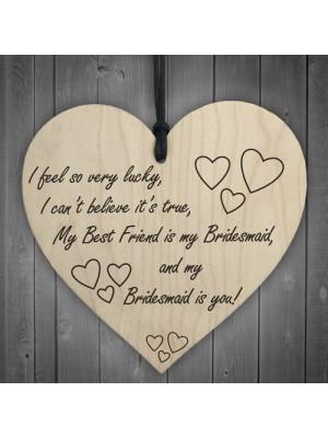 Best Friend Is My Bridesmaid Wooden Hanging Heart Wedding Plaque