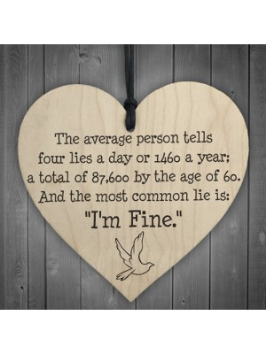 The Most Common Lie Im Fine Wooden Hanging Heart Plaque