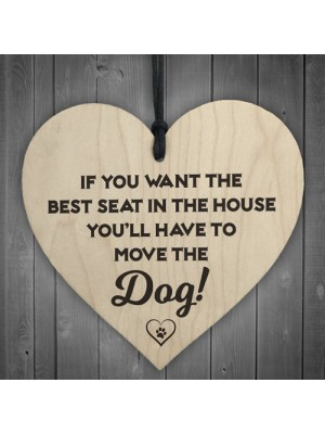 Best Seat Move The Dog Novelty Wooden Hanging Heart Plaque