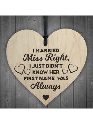 I Married Miss Always Right Novelty Wooden Hanging Heart Plaque