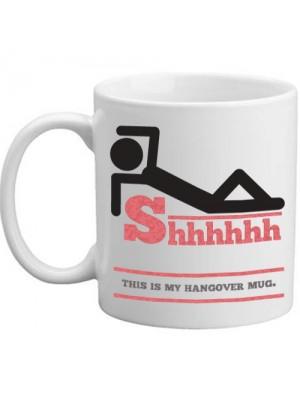 Shhh This Is My Hangover Mug Novelty Drinking Gift Mug