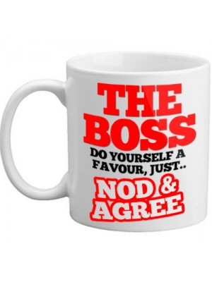 The Boss Just Nod And Agree Novelty Gift Bossy Funny Mug