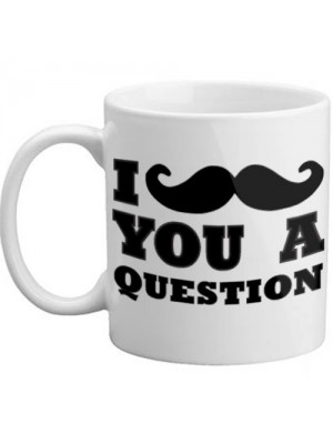 I Moustache You A Question Novelty Gift Moustache Mug Present