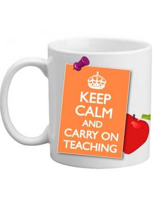 Keep Calm And Carry On Teaching Teachers Gift Mug - 11oz