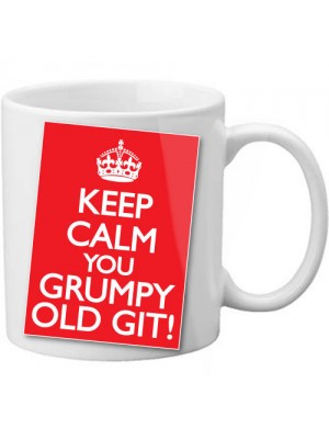 Keep Calm You Grumpy Old Git Novelty Fun Gift Mug - 11oz