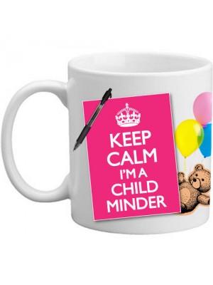 Keep Calm I'm A Child Minder Babysitter Gift Mug - 11oz