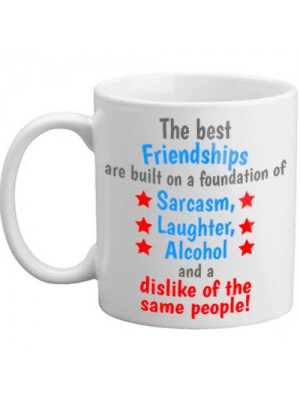 The Best Friendships Are Built On A Foundation Of Novelty Mug
