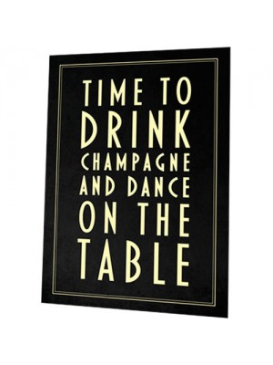 Time To Drink Champagne And Dance On The Table Wedding Poster