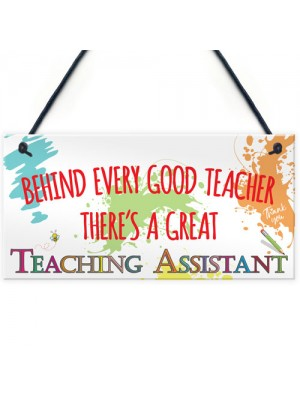 Behind Teacher Great Teaching Assistant Hanging Plaque
