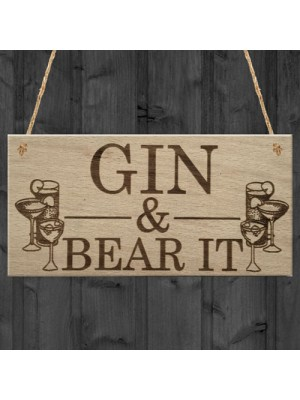 Gin & Bear It Funny Alcohol Man Cave Home Bar Pub Hanging Plaque