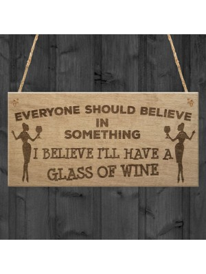 Believe Funny Wine Friendship Alcohol Garden Gift Hanging Plaque