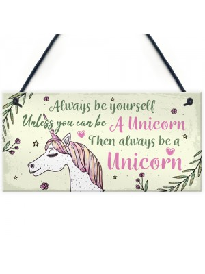 Always Be Yourself Unless You Can Be A Unicorn Cute Wall Plaques