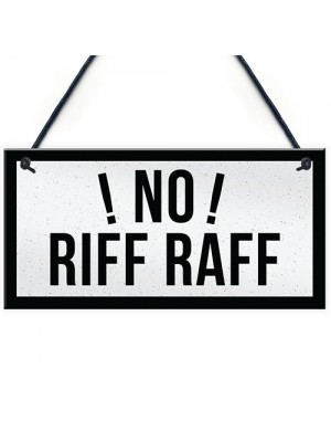 NO RIFF RAFF Bar Pub Shed Hanging Sign Man Cave Gifts For Him