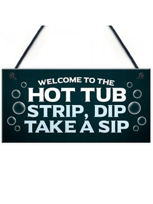 Welcome To The Hot Tub Sign Hanging Garden Plaque Quirky