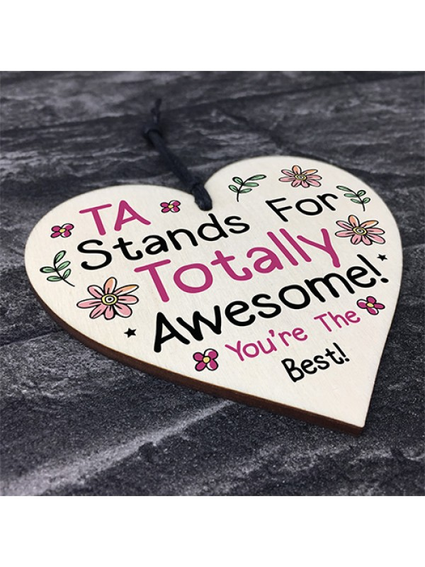 Totally Awesome Teaching Assistant Gift Wood Heart Leaving Gifts
