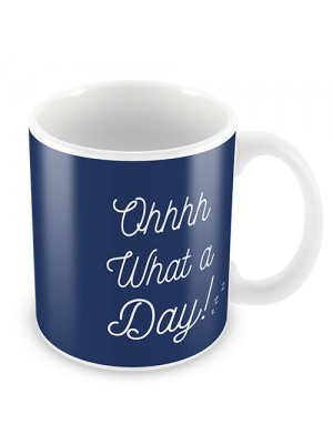 Oh What A Day Novelty Funny Mug Christmas Gift For Friend