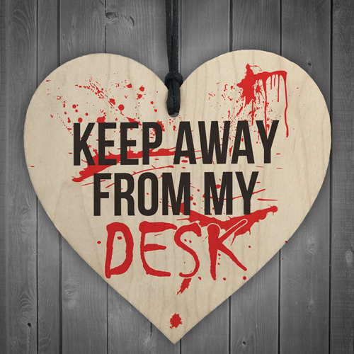 Keep Away From My Desk Novelty Wooden Hanging Heart Plaque