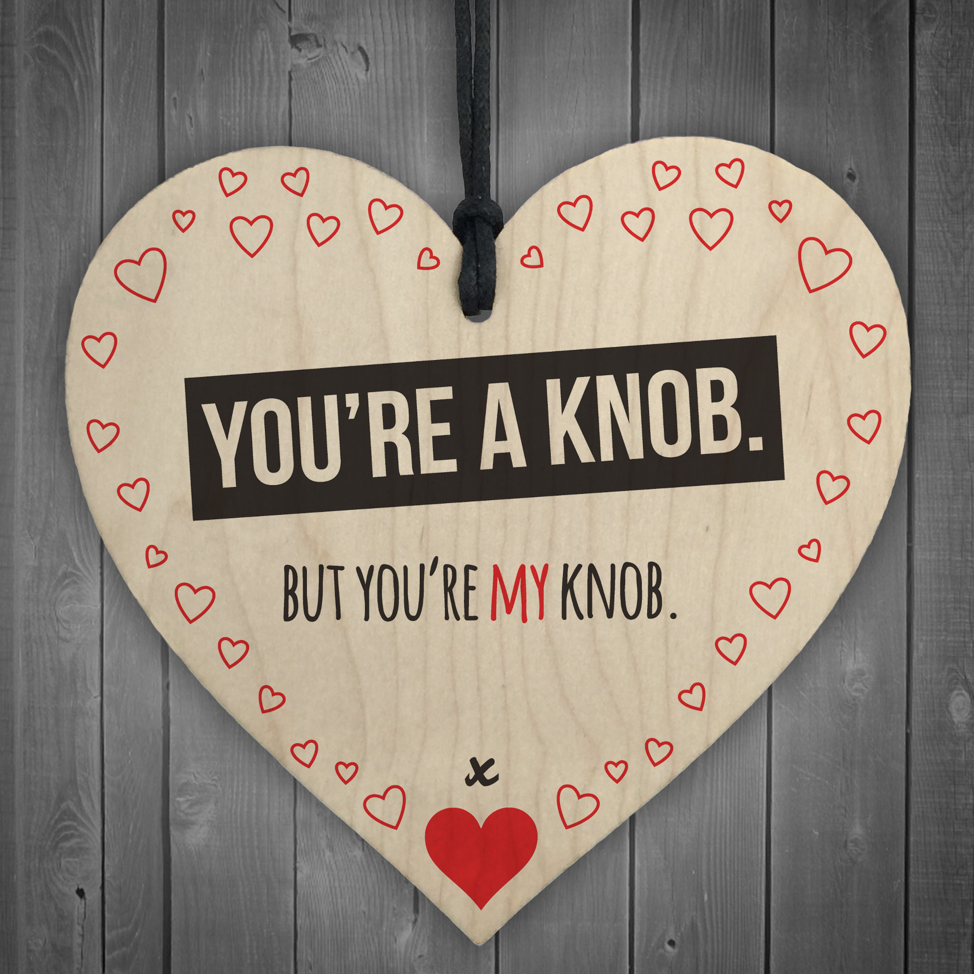 You Re A Knob But You Re My Knob Wooden Heart Valentines Gift For